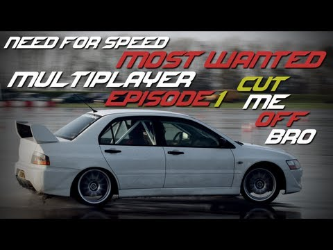 Need for Speed - Most Wanted - MP Episode 1 - Cut Me off Bro!
