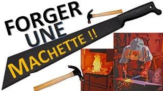 ON FORGE UNE MACHETTE !
