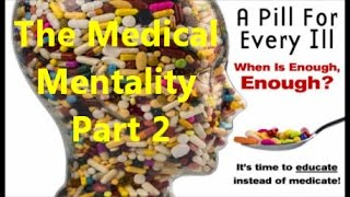 The Medical Mentality - Part 2