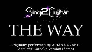The Way (Acoustic Karaoke Backing Track) Ariana Grande