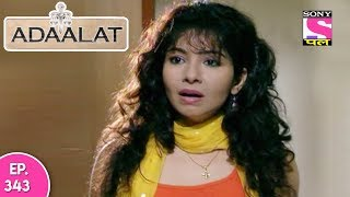 Adaalat - अदालत - Episode 343 - 2nd September, 2017