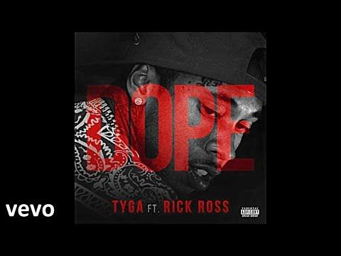 Tyga x Rick Ross - Dope