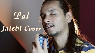 Pal | Jalebi | Arijit Singh | Cover By Raga