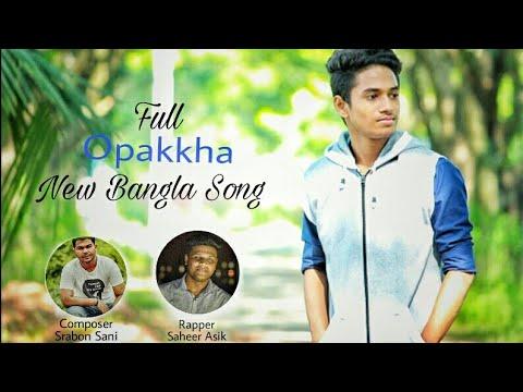 Xxx Mp4 Opakkha New Bangla Song By Rayef Raju Saheer Asik Pakkhapot 3gp Sex
