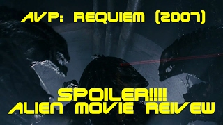AVP: Requiem (2007) - Spoilers Alien vs. Predator Xeno Movie Review