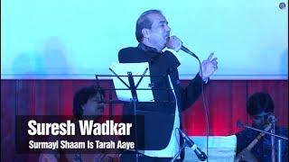 Surmayi Shaam Is Tarah Aaye - Suresh Wadkar - Music Mania | ArtistAloud