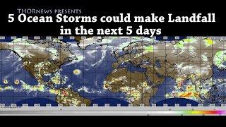High Alert! 5 Ocean storms could make Landfall in the Next 5 days! Weird Weather Watch