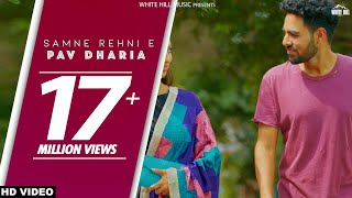 Samne Rehni E (Full Video) SOLO | Pav Dharia | White Hill Music | New Songs 2018