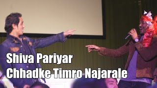 Chhadke Timro Najarale (Shiva Pariyar, Live)