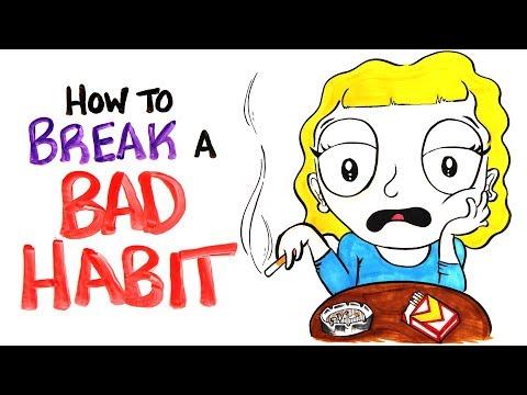 How To Break Your Bad Habit