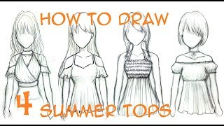 Tutorial: How to Draw Women Clothes for Summer/Fall in 4 Ways