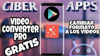 Cambiar formato a los video en Android 2017 Video Converter Pro gratis