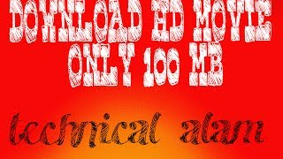 Download full movie hd in just 100 mb
