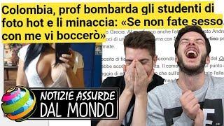 PROF: «SE NON FATE S3SS0 CON ME VI BOCCIO!» - Notizie assurde dal mondo #13