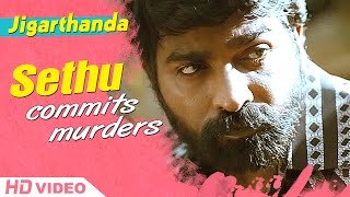 Jigarthanda Tamil Movie - Vijay Sethupathy commits murders