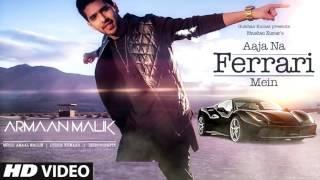 Aaja Na Ferrari Mein   Armaan Malik   Amal Malik   Full Song
