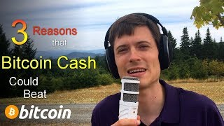 3 Reasons Bitcoin Cash Could Beat BTC