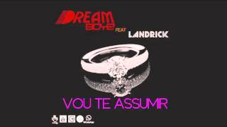 Dream Boys Vou Te Assumir ( feat.Landrick ) Audio