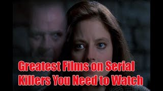 10 Greatest Films on Serial Killers You Need to Watch | Amazing Top 10