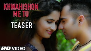 Khwahishon Me Tu Video Song Teaser | Roshan Gulrez Feat. Manann Dania, Mitali Pandey