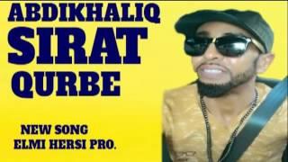 ABDIKHALIQ SIRAT HEESTA QURBE NEW SONG 2016 2017   YouTube