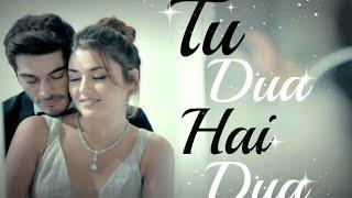 Tu Dua Hai Dua New Hindi Song   Hayat And Murat