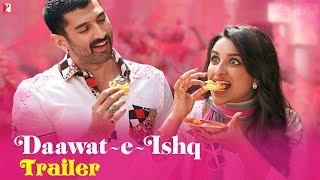 Daawat-e-Ishq | Official Trailer | Aditya Roy Kapur | Parineeti Chopra