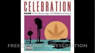 *REMIX* Game - Celebration feat Chris Brown, Tyga, Wiz Khalifa, Lil Wayne, Jimmy Roc