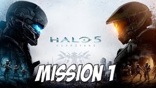 Halo 5 Gameplay Walkthrough Part 1 - Mission 1 - (Halo 5 Guardians Campaign Gameplay)