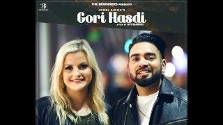 Gori Hasdi (FULL VIDEO) | Joggi Singh | Avi Sandhu | The Beginners | Latest song 2018