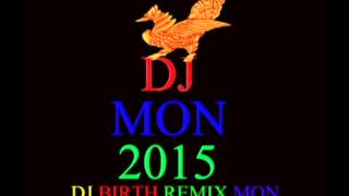 DJ.MON.2015 - DJ.BIRTH REMIX