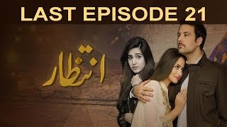 Intezaar - Last Episode 21 | A Plus