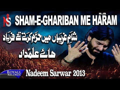 Xxx Mp4 Nadeem Sarwar Shaam E Ghareeban Main 2013 شام غاریبا میں حرم 3gp Sex