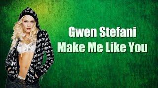 GWEN STEFANI - MAKE ME LIKE YOU (AUDIO+LYRICS)