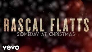 Rascal Flatts - Someday At Christmas (Lyric Version)