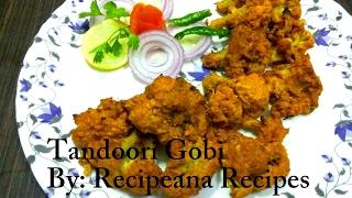 Tandoori Gobi in Microwave   Tandoori Gobhi Recipe   Recipeana