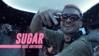 MIKE SOUTHSIDE - SUGAR (OfficialVideo)
