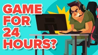 What Would Happen If You Played Video Games for 24 Hours