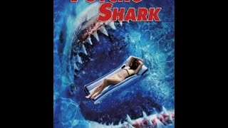 "Movies to Watch on a Rainy Afternoon- ""Psycho Shark (2009)"""