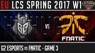 G2 Esports vs Fnatic Game 3 Highlights, EU LCS Spring 2017 Week 1 Day 1, G2 vs FNC G3