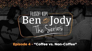 FILOSOFI KOPI THE SERIES: Ben & Jody - Ep 4