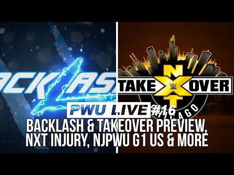 PWU Live Episode 16: Backlash & Takeover Preview, NXT Injury, NJPW US G1 News & More
