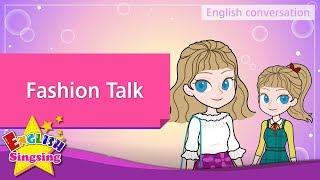 22. Conversation on fashion (Fashion Talk) - Educational video for Kids