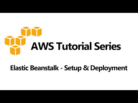Elastic Beanstalk Setup and Deployment