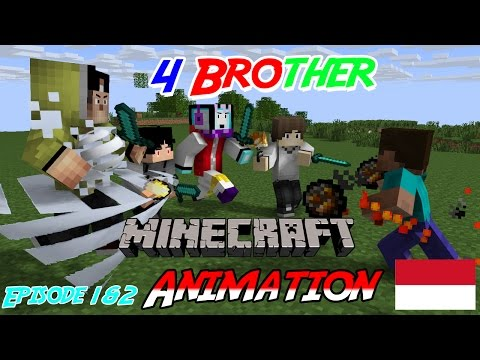 4 Brother Terancam Bubar !!! | Minecraft Animation Indonesia Episode 1 & 2