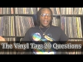 The Vinyl Tag: 20 Questions About My Records