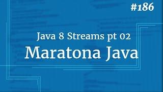 Curso Java Completo - Aula 186: Java 8 Streams pt 02