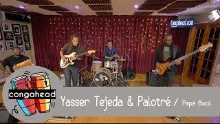Yasser Tejeda & Palotré perform Papá Bocó