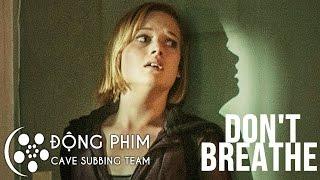 [Vietsub] DON'T BREATHE | ĐỪNG THỞ - Official Trailer (HD)