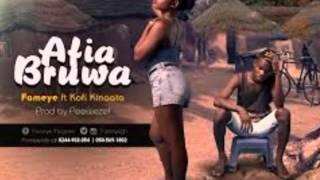 Fameye Afia -  Bruwaa Ft.Kofi Kinaata